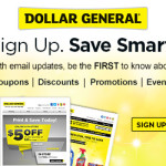 Signup now for Dollar General Email Updates and be the first to know about new products and special savings