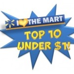 Walmart Top 10 Under $1 List – LOTS of Great Deals This Week!!