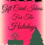 Gift Card Ideas For The Holidays