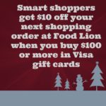 Purchase $100 in Visa gift cards at Food Lion and get $10 off on your next shopping order